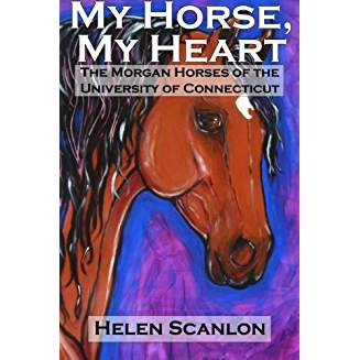 My Horse, My Heart: The Morgan Horses of the University of Connecticut